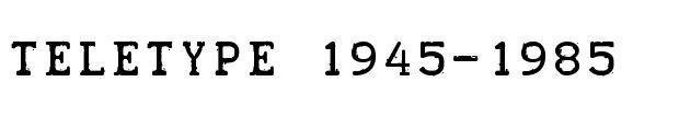 TELETYPE1945-1985