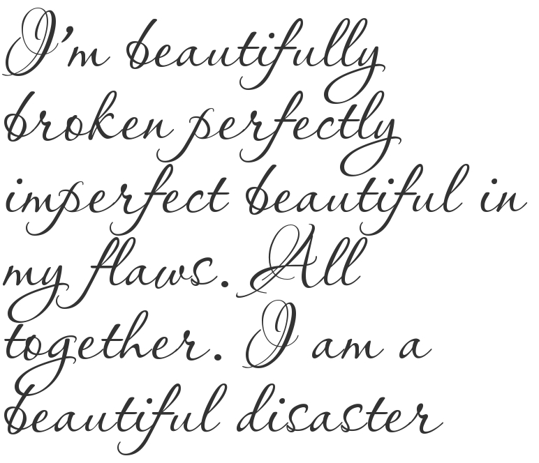 Im Beautifully Broken Perfectly Imperfect Beautiful In My Flaws All Together I Am A Disaster