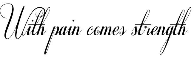 With pain comes strength tattoo font download free scetch for With pain comes strength tattoo