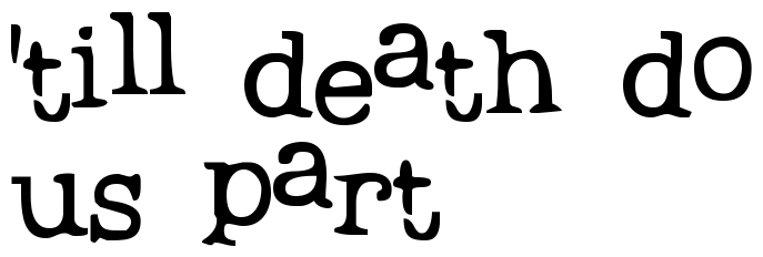 39 till death do us part free tattoo lettering scetch for Until death do us part tattoo