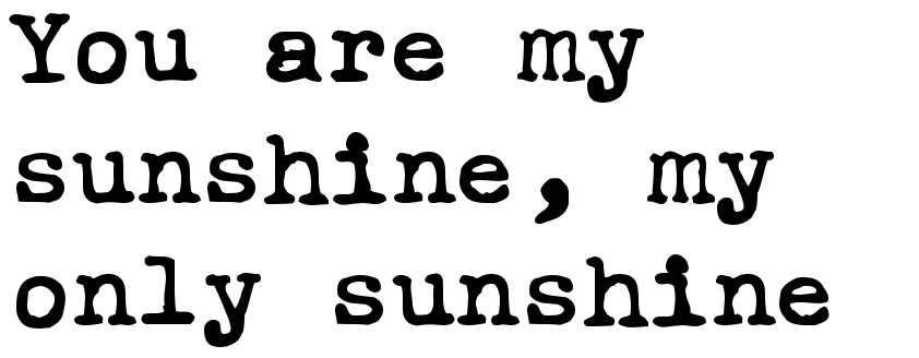 Quot you are my sunshine only tattoo script
