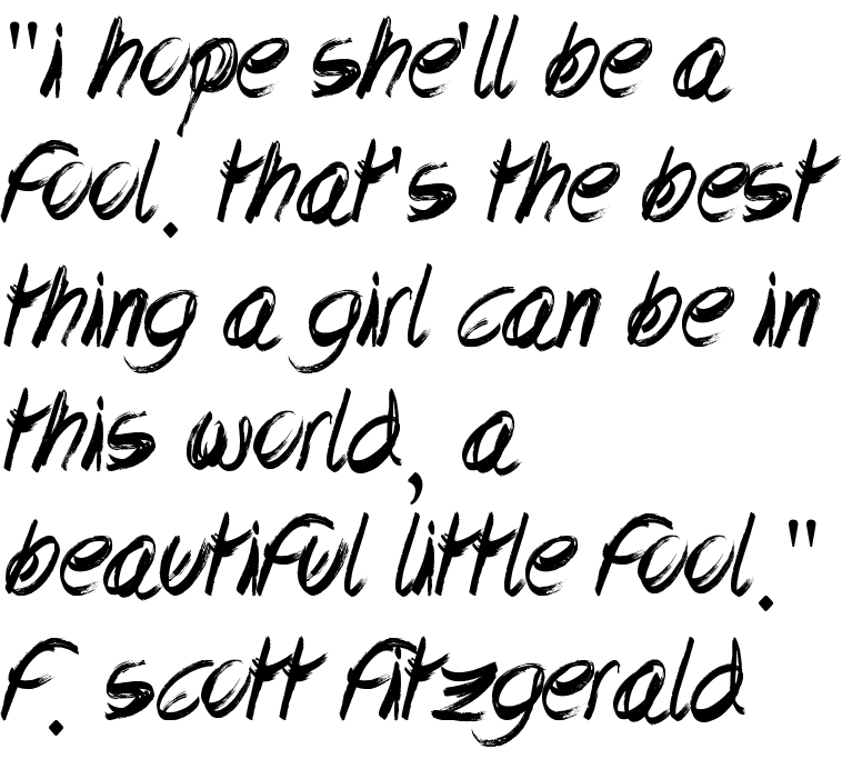 I Hope Shell Be A Fool Thats The Best Thing Girl Can In This World Beautiful Little F Scott Fitzgerald