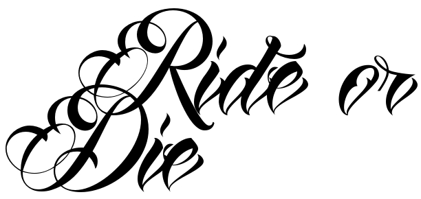 Ride or die tattoo font download free scetch for Ride or die tattoo